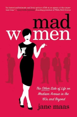 Mad Women: The Other Side of Life on Madison Avenue in the '60s and Beyond (Paperback)