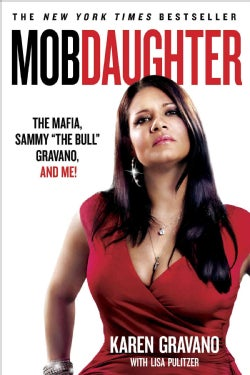 "Mob Daughter: The Mafia, Sammy ""The Bull"" Gravano, and Me! (Paperback)"
