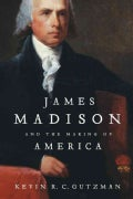 James Madison and the Making of America (Paperback)