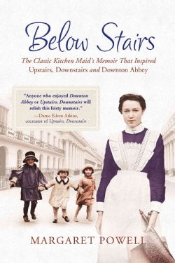 "Below Stairs: The Classic Kitchen Maid's Memoir That Inspired ""Upstairs, Downstairs"" and ""Downton Abbey"" (Paperback)"