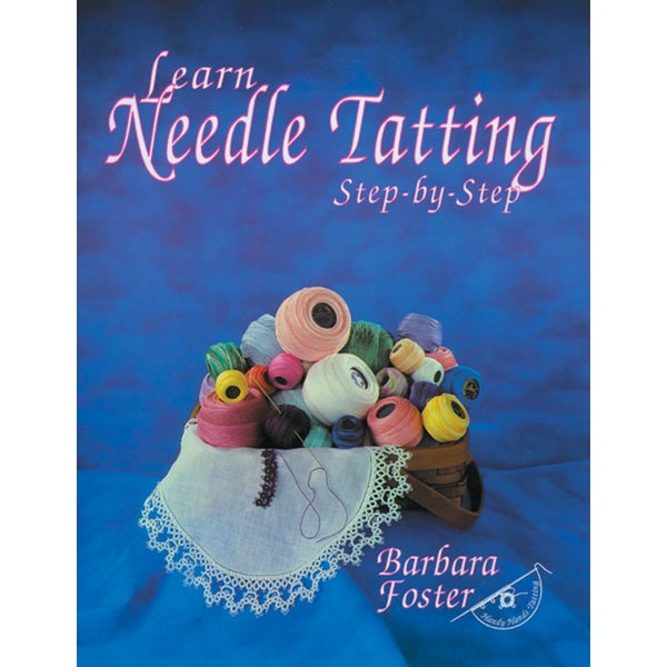 Handy Hands-Learn Needle Tatting Step By Step