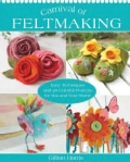 Carnival of Feltmaking: Beautiful Accessories for You and Your Home (Paperback)
