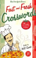 The New York Times Fast and Fresh Crosswords: 75 Easy Crossword Puzzles (Paperback)