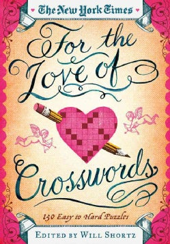 The New York Times for the Love of Crosswords: 150 Easy to Hard Puzzles (Paperback)