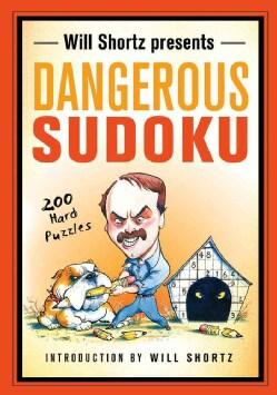 Will Shortz Presents Dangerous Sudoku: 200 Hard Puzzles (Paperback)