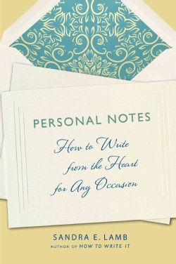 Personal Notes: How to Write from the Heart for Any Occasion (Paperback)