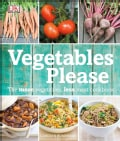 Vegetables Please: The More Vegetables, Less Meat Cookbook (Hardcover)