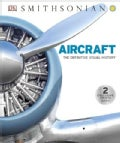 Aircraft: The Definitive Visual History (Hardcover)