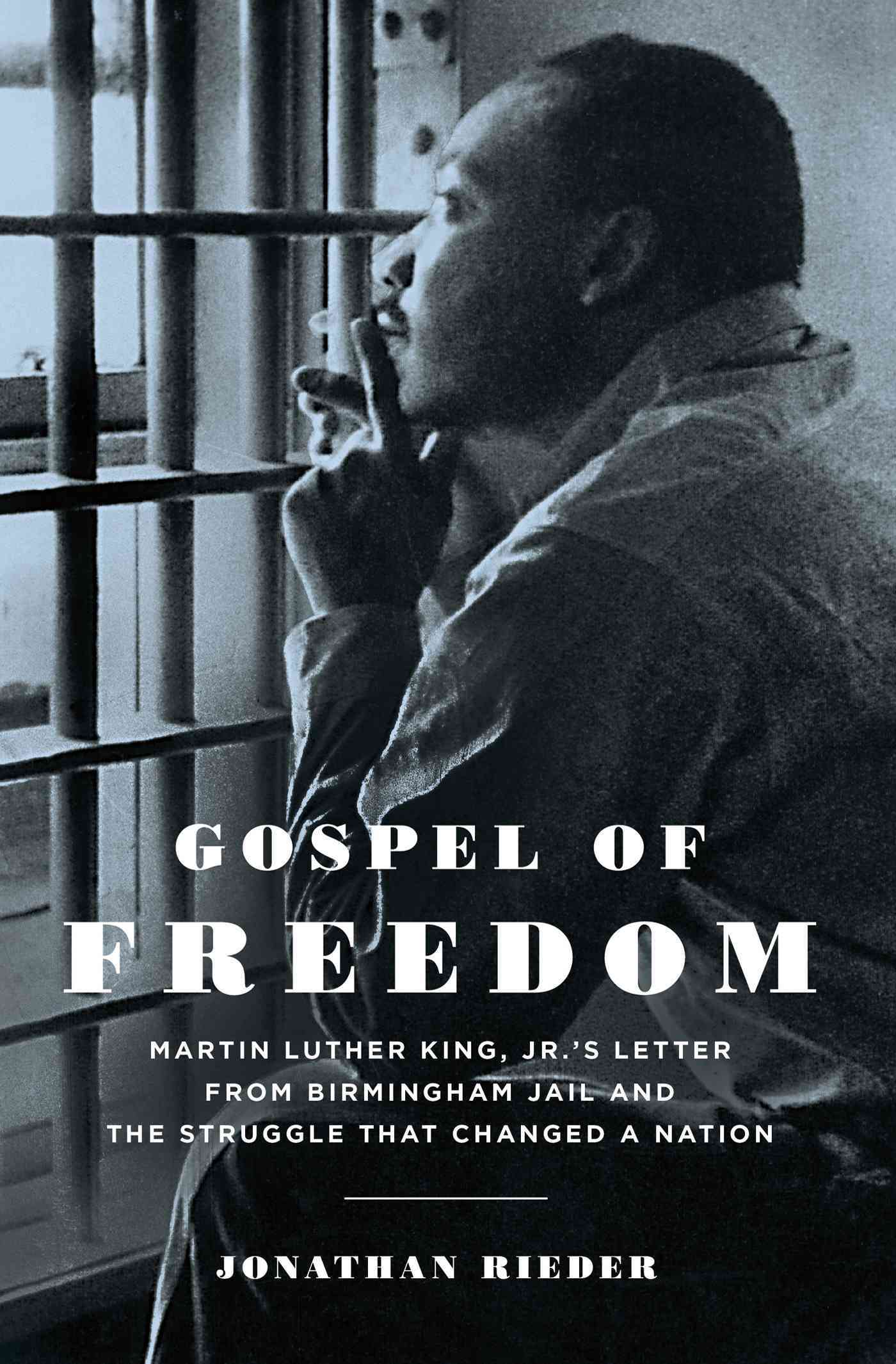 Gospel of Freedom: Martin Luther King, Jr.'s Letter from Birmingham Jail and the Struggle That Changed a Nation (Hardcover)
