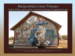 Resurrecting Trash: Dan Phillips and the Phoenix Commotion (Paperback)