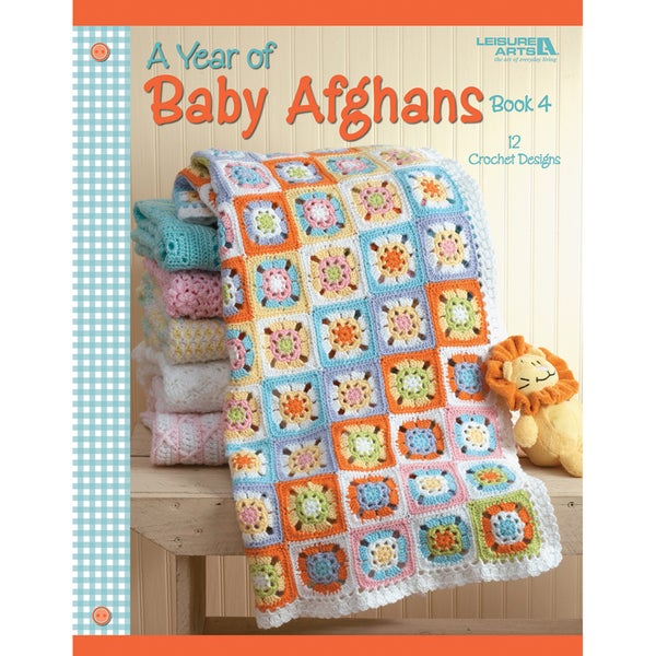 Leisure Arts-A Year Of Baby Afghans Book 4