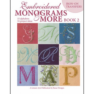 Leisure Arts-Embroidered Monograms And More: Book 2