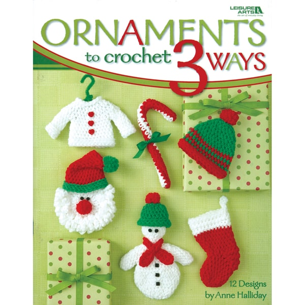 Leisure Arts-Ornaments To Crochet 3 Ways