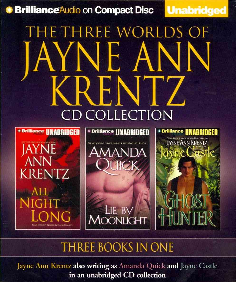 The Three Worlds of Jayne Ann Krentz: All Night Long / Lie by Moonlight / Ghost Hunter (CD-Audio)