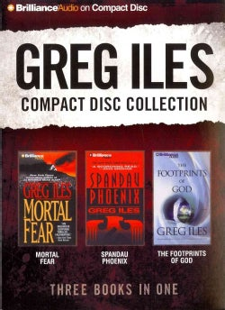 Greg Iles Compact Disc Collection: Mortal Fear / Spandau Phoenix / The Footprints of God (CD-Audio)
