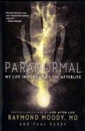 Paranormal: My Life in Pursuit of the Afterlife (Paperback)