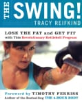 The Swing!: Lose the Fat and Get Fit with this Revolutionary Kettlebell Program (Paperback)