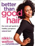 Better Than Good Hair: The Curly Girl Guide to Healthy, Gorgeous Natural Hair! (Paperback)