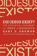 Did Jesus Exist?: The Historical Argument for Jesus of Nazareth (Paperback)