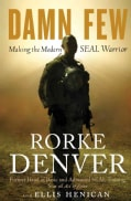Damn Few: Making the Modern Seal Warrior (Hardcover)