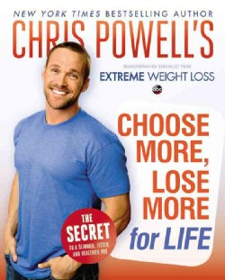 Chris Powell's Choose More, Lose More for Life: Extreme Weight Loss (Hardcover)