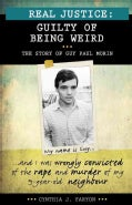 Guilty of Being Weird: The Story of Guy Paul Morin (Paperback)