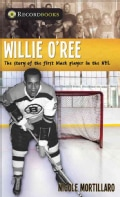 Willie O'Ree: The Story of the First Black Player in the NHL (Paperback)