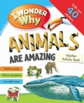 I Wonder Why Animals Are Amazing (Paperback)