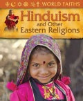 Hinduism and Other Eastern Religions: Worship, Festivals, and Ceremonies from Around the World (Paperback)