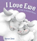 I Love Ewe: An Ode to Animal Moms (Hardcover)