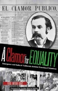 A Clamor for Equality: Emergence and Exile of Californio Activist Francisco P. Ramirez (Hardcover)