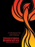 Transcending Darkness: A Girl's Journey Out of the Holocaust (Hardcover)