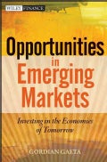 Opportunities in Emerging Markets: Investing in the Economies of Tomorrow (Hardcover)