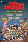 The Three Stooges Graphic Novels 4: Don't Try This at Home (Hardcover)