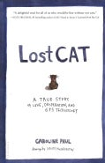 Lost Cat: A True Story of Love, Desperation, and GPS Technology (Hardcover)