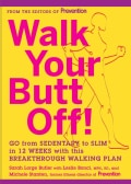 Walk Your Butt Off!: Go from Sedentary to Slim in 12 Weeks With This Breakthrough Walking Plan (Paperback)