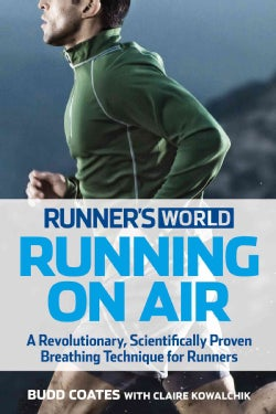 Runner's World Running on Air: The Revolutionary Way to Run Better by Breathing Smarter (Paperback)