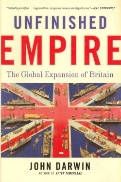 Unfinished Empire: The Global Expansion of Britain (Hardcover)