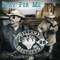 Bellamy Brothers - Pray for Me