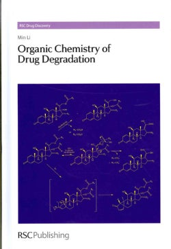 Organic Chemistry of Drug Degradation (Hardcover)