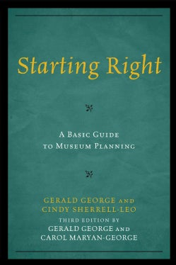 Starting Right: A Basic Guide to Museum Planning (Paperback)
