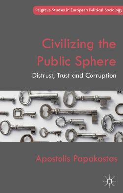 Civilizing the Public Sphere: Distrust, Trust and Corruption (Hardcover)