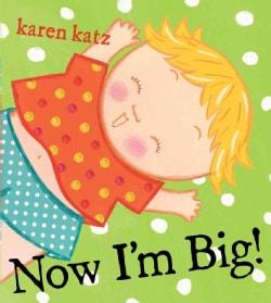 Now I'm Big! (Hardcover)