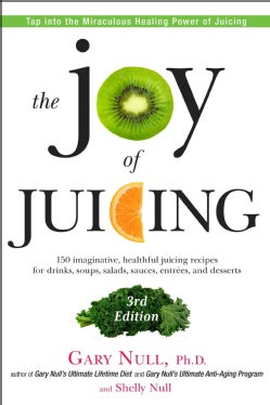 The Joy of Juicing: 150 Imaginative, Healthful Juicing Recipes for Drinks, Soups, Salasds, Sauces, Entrees, and D... (Paperback)