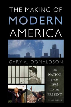 The Making of Modern America: The Nation from 1945 to the Present (Paperback)