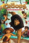 The Croods Movie Novelization (Paperback)