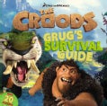 The Croods: Grug's Survival Guide (Paperback)