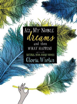 All My Noble Dreams and Then What Happens (Hardcover)