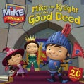 Mike the Knight and the Good Deed (Paperback)