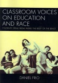 Classroom Voices on Education and Race: Students Speak from Inside the Belly of the Beast (Paperback)